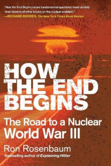 How the End Begins av Ron Rosenbaum (Heftet)