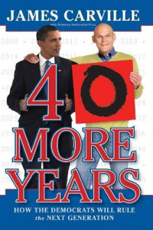 40 More Years av James Carville (Heftet)