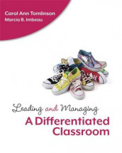 Leading and Managing a Differentiated Classroom av Marcia B. Imbeau og Carol Ann Tomlinson (Heftet)