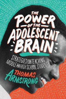 The Power of the Adolescent Brain av Thomas Armstrong (Heftet)