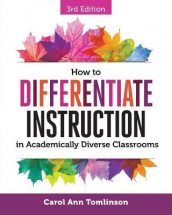 How to Differentiate Instruction in Academically Diverse Classrooms av Carol Ann Tomlinson (Heftet)