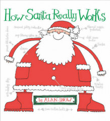 How Santa Really Works av Alan Snow (Heftet)
