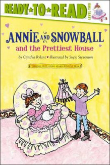 Annie and Snowball and the Prettiest House av Cynthia Rylant (Innbundet)