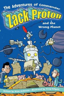 The Adventures Of Commander Zack Proton and the Wrong Planet av Anderson (Heftet)