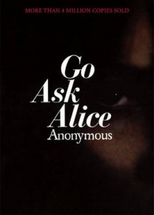 Go Ask Alice A Real Diary PB N av ANONYMOUS (Heftet)