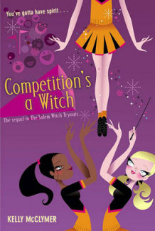 Competition's a Witch av Kelly McClymer (Heftet)