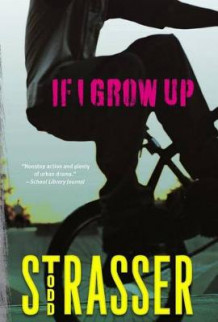 If I Grow Up av Todd Strasser (Innbundet)