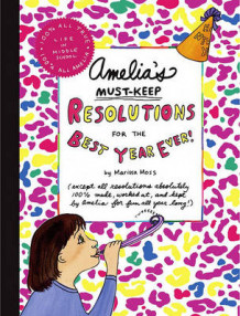 Amelia's Must-Keep Resolutions for the Best Year Ever! av Marissa Moss (Innbundet)