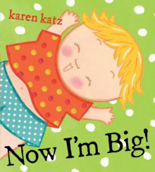 Now I'm Big av Karen Katz (Innbundet)