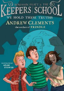 Keepers of the School #5: We Hold These Truths av Andrew Clements (Innbundet)