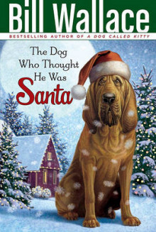 The Dog Who Thought He Was Santa av Bill Wallace (Heftet)