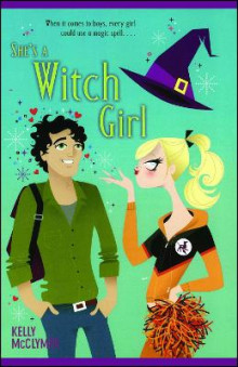 She's a Witch Girl av Kelly McClymer (Heftet)