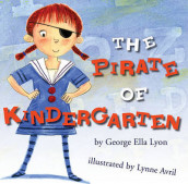 The Pirate of Kindergarten av George Ella Lyon (Innbundet)