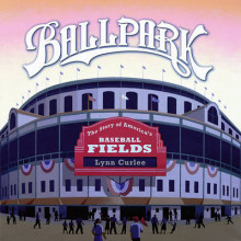 Ballpark: The Story of America's Baseball Fields av Lynn Curlee (Heftet)
