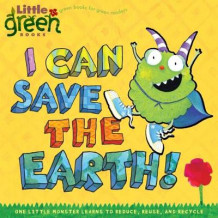 """I Can Save the Earth: One Little Monster Learns to Reduce, Reuse, and Recycle Little Green Books"" av Alison Inches (Heftet)"