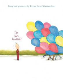 I'm Not Invited? av Diana Cain Bluthenthal (Heftet)