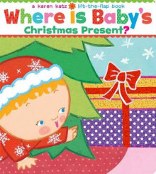 Where Is Baby's Christmas Present? av Karen Katz (Annet bokformat)