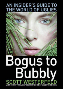 Bogus to Bubbly: An Insiders Guide to the World of the Uglies av Scott Westerfeld (Heftet)