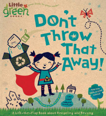 Don't Throw That Away!: A Lift-The-Flap Book About Recycling and Reusing av Lara Bergen (Pappbok)