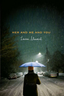Her and Me and You av Lauren Strasnick (Innbundet)
