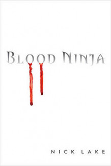 Blood Ninja av Nick Lake (Innbundet)