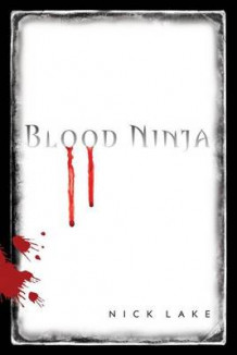Blood Ninja av Nick Lake (Heftet)