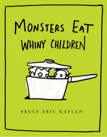 Monsters Eat Whiny Children av Bruce Eric Kaplan (Innbundet)
