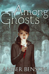 Among the Ghosts av Amber Benson (Innbundet)