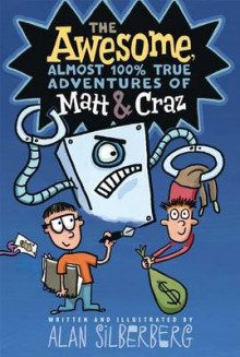 The Awesome, Almost 100% True Adventures of Matt & Craz av Alan Silberberg (Heftet)