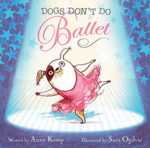 Dogs Don't Do Ballet av Anna Kemp (Innbundet)