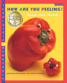 How Are You Peeling? av Saxton Freymann og Joost Elffers (Innbundet)