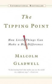 The Tipping Point av Malcolm Gladwell (Innbundet)