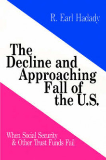 The Decline and Approaching Fall of the U.S. av R. Earl Hadady (Innbundet)