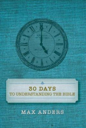 30 Days to Understanding the Bible av Max Anders (Heftet)