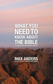 What You Need to Know About the Bible av Max Anders (Heftet)
