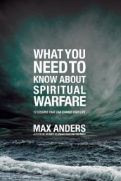 What You Need to Know About Spiritual Warfare av Max Anders (Heftet)