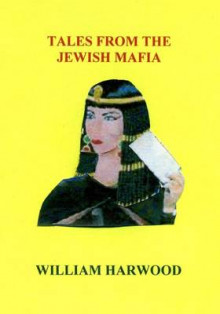 Tales from the Jewish Mafia av William Harwood (Heftet)