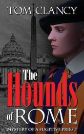 The Hounds of Rome av Tom Clancy (Heftet)