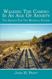 Walking the Camino in an Age of Anxiety av John H Pratt (Heftet)