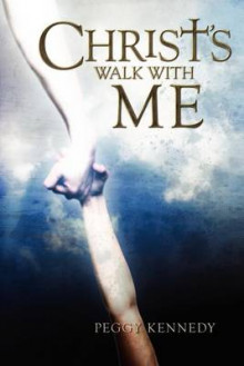 Christ's Walk with Me av Peggy Kennedy (Heftet)