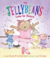 Jellybeans Love to Dance av Laura Numeroff (Innbundet)
