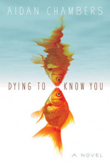 Dying to Know You av Aidan Chambers (Heftet)