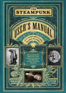 The Steampunk User's Manual av Jeff VanderMeer og Desirina Boskovich (Innbundet)