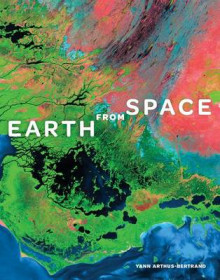 Earth from Space av Yann Arthus-Bertrand (Innbundet)