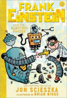 Frank Einstein and the Electro-Finger: Book 2 av Jon Scieszka og Brian Biggs (Innbundet)