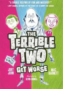 The Terrible Two Get Worse av Mac Barnett og Jory John (Innbundet)