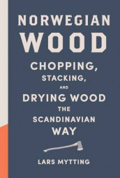 Norwegian Wood av Lars Mytting (Innbundet)