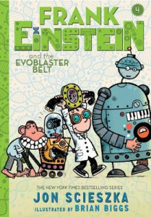 Frank Einstein and the Evoblaster Belt: Book four av Jon Scieszka (Innbundet)