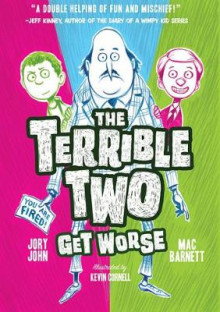 The Terrible Two Get Worse av Mac Barnett og Jory John (Heftet)
