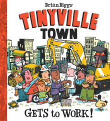 Tinyville Town Gets to Work! av Brian Biggs (Innbundet)